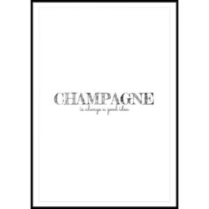 Plakat Champagne is always a good idea
