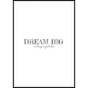 Plakat Dream big is always a good idea