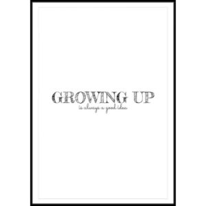 Plakat Growing up is always a good idea