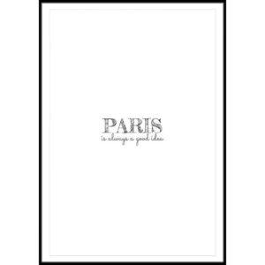 Plakat Paris is always a good idea
