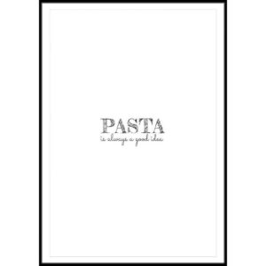 Plakat Pasta is always a good idea