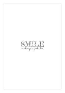 Smile is always a good idea