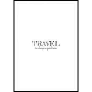 Plakat Travel is always a good idea